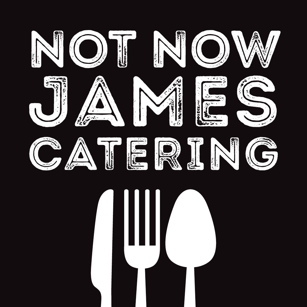 Not Now James Catering